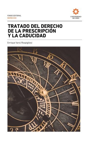 Tratado del derecho de la prescripción y la caducidad