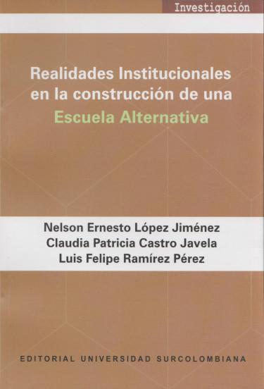 Realidades institucionales en la construcción de una Escuela Alternativa