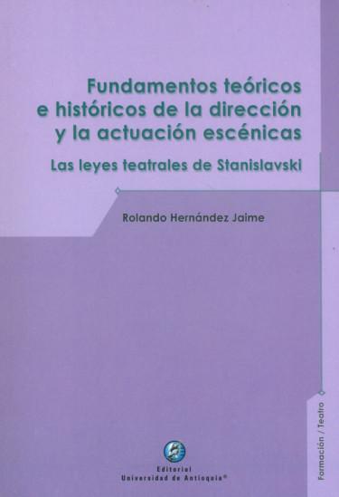 Fundamentos teóricos e históricos de la dirección y la actuación escénicas
