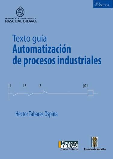Texto guía Automatización de procesos industriales