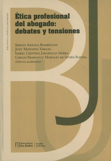 Ética profesional del abogado: debates y tensiones