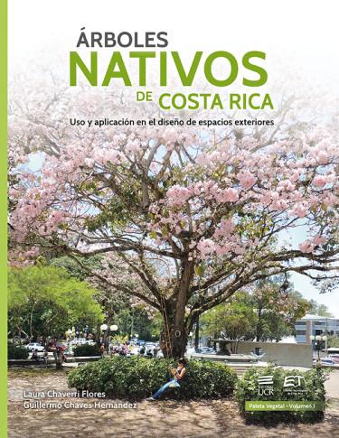 Arboles nativos de Costa Rica: uso y aplicación en el diseño de espacios exteriores