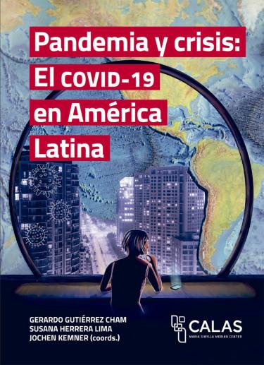 Pandemia y crisis: El COVID-19 en América Latina