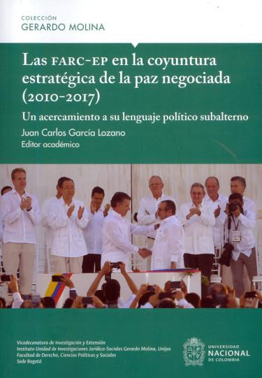 Las FARC-EP en la coyuntura estratégica de la paz negociada (2010-2017)