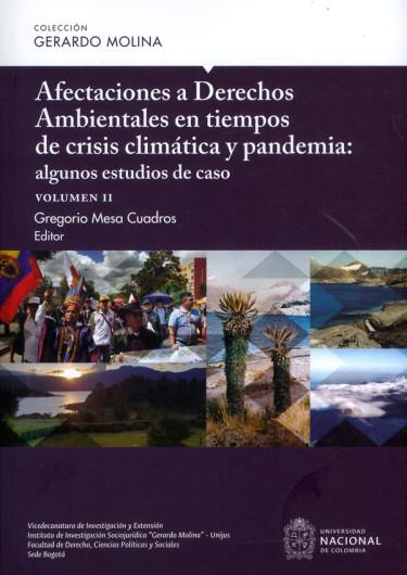 Afectaciones a derechos ambientales en tiempos de crisis climática y pandemia: algunos estudios de caso