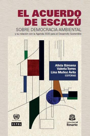 El Acuerdo de Escazú sobre democracia ambiental y su relación con la Agenda 2030 para el Desarrollo Sostenible