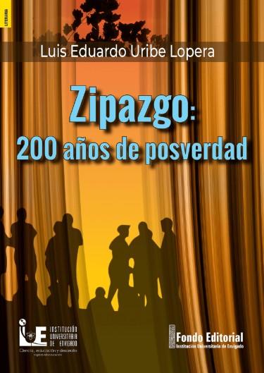 Zipazgo: 200 años de posverdad