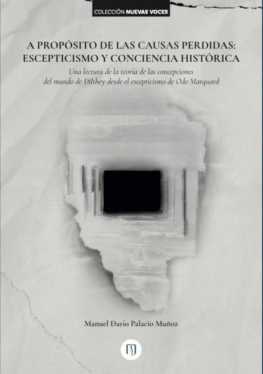 A propósito de las causas perdidas: escepticismo y conciencia histórica