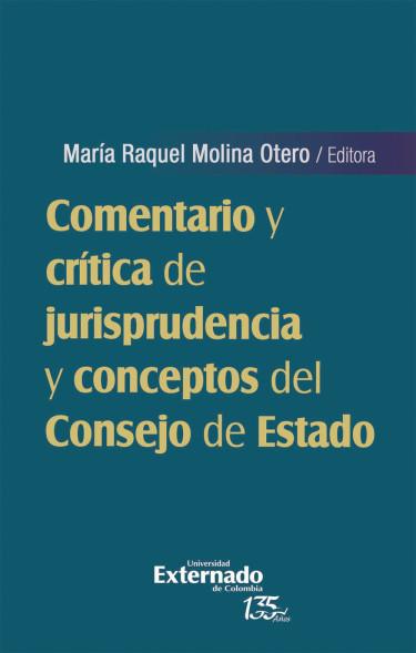 Comentario y crítica de jurisprudencia y conceptos del consejo de estado