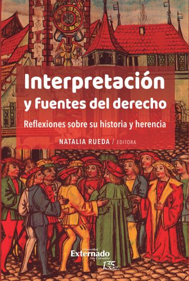 Interpretación y fuentes del derecho.