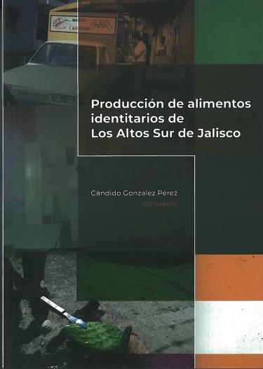 Producción de alimentos identitarios de Los Altos Sur de Jalisco