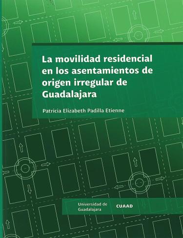 La movilidad residencial en los asentamientos de origen irregular de Guadalajara
