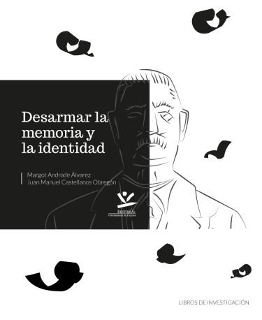 Desarmar la memoria y la identidad