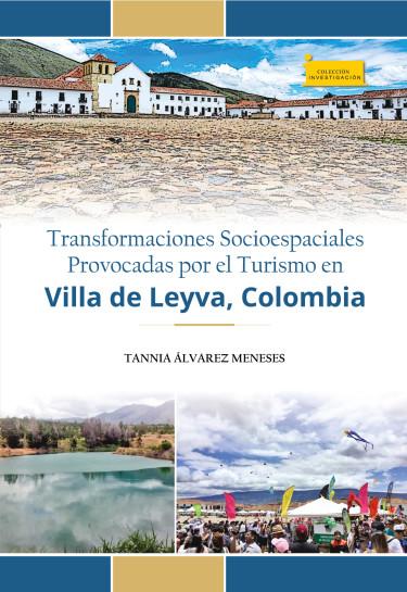 Transformaciones socioespaciales provocadas por el turismo en Villa de Leyva, Colombia
