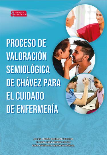 Proceso de valoración semiológica de Chávez para el cuidado de enfermería