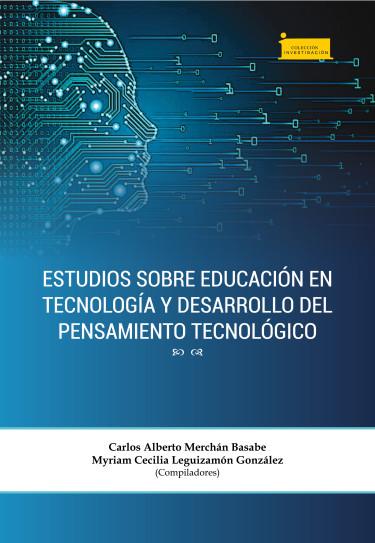 Estudios sobre educación en tecnología y desarrollo del pensamiento tecnológico