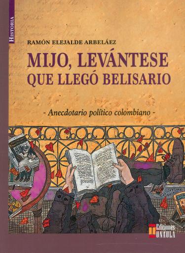 Mijo, levántese que llegó Belisario