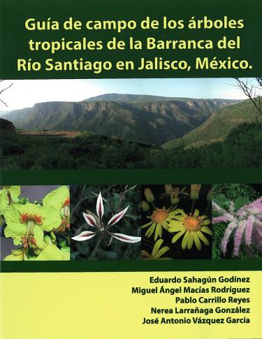 Guía de campo de los árboles tropicales de la Barranca del Río Santiago en Jalisco, México