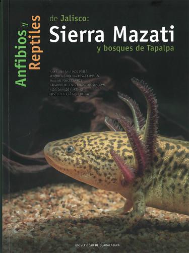 Anfibios y reptiles de Jalisco: Sierra Mazati y bosques de Tapalpa