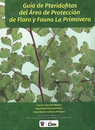 Guía de Pteridofitas del área de protección de flora y fauna La Primavera