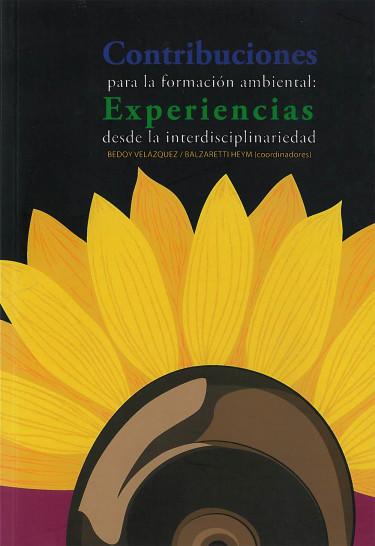 Contribuciones para la formación ambiental: Experiencias desde la interdisciplinariedad