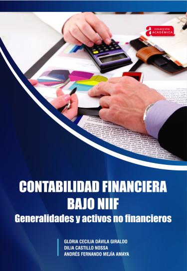 Contabilidad financiera bajo NIIF generalidades y activos no financieros
