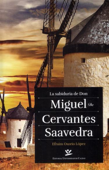 La sabiduría de Don Miguel de Cervantes Saavedra