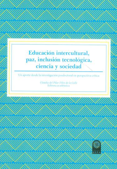 Educación intercultural, paz, inclusión tecnológica, ciencia y sociedad