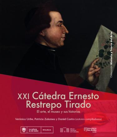 XXI Cátedra Ernesto Restrepo Tirado
