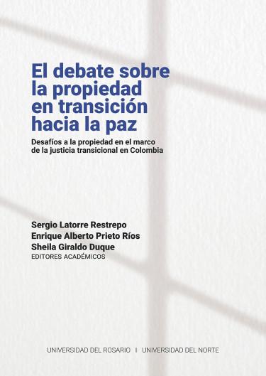 El debate sobre la propiedad en transición hacia la paz: