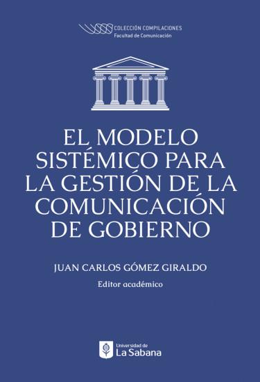 El modelo sistémico para la gestión de la comunicación de gobierno
