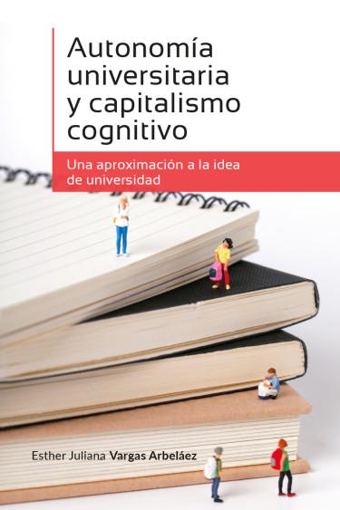 Autonomía universitaria y capitalismo cognitivo