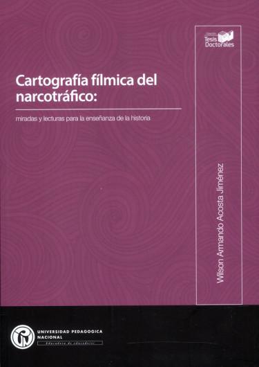 Cartografía fílmica del narcotráfico: miradas y lecturas para enseñanza de la historia