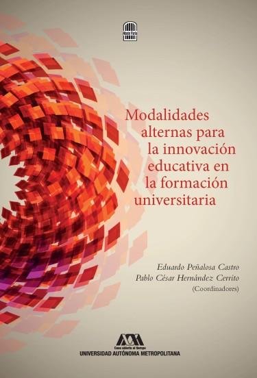 Modalidades alternas para la innovación educativa en la formación universitaria