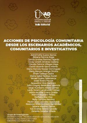 Acciones de Psicología Comunitaria desde los escenarios académicos, comuni- tarios e investigativos