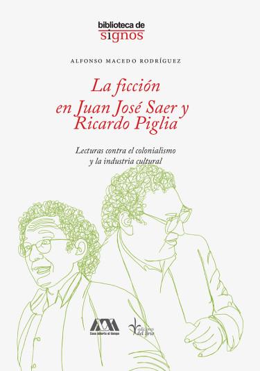 Ficción en Juan José Saer y Ricardo Piglia, La