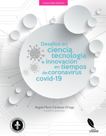Desafíos en ciencia, tecnología e innovación en tiempos de coronavirus covid-19