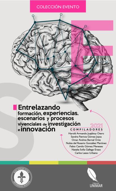 Entrelazando formación, experiencias, escenarios y procesos vivenciales de investigación e innovación