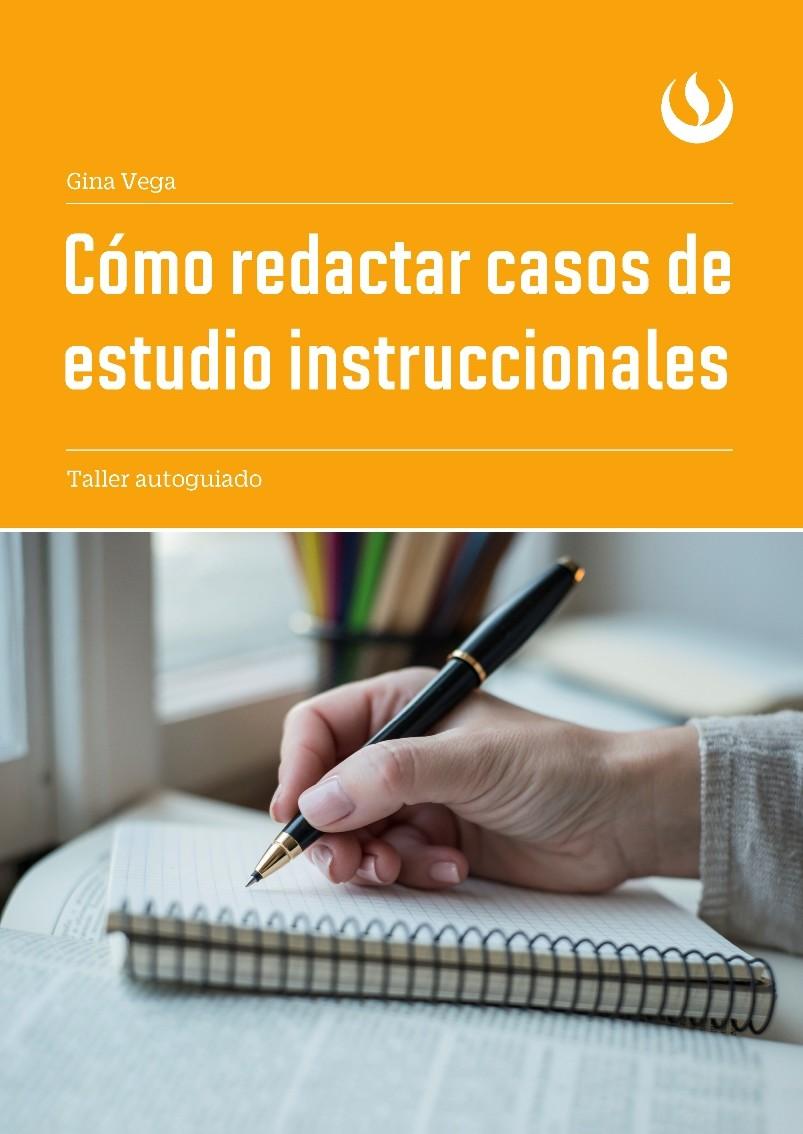 Cómo redactar casos de estudio instruccionales