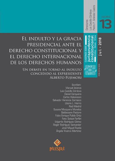 El indulto y la gracia presidencial ante el Derecho Constitucional y el derecho internacional de los derechos humanos