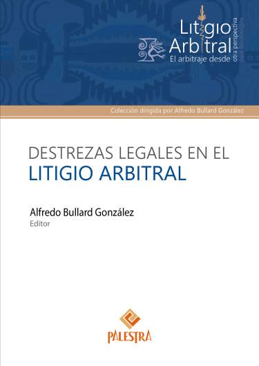 Destrezas legales en el litigo arbitral