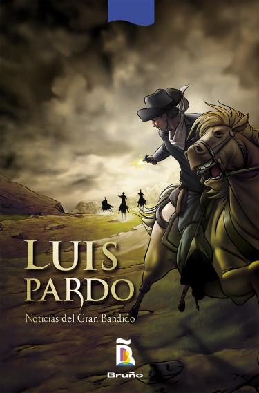 Luis Pardo. Noticias del gran bandido