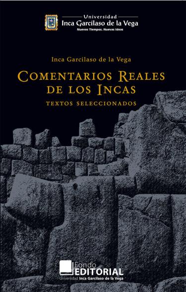 Comentarios reales de los Incas. Textos seleccionados