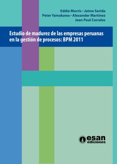 Estudio de maduréz de las empresas peruanas en la gestión de procesos: BPM 2011