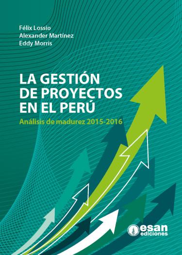 La gestión de proyectos en el Perú: Análisis de maduréz 2015-2016