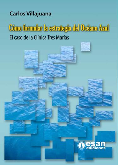 Cómo formular la estrategia del océano azul: El caso de la Clínica Tres María
