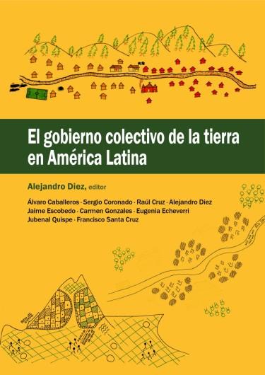 El gobierno colectivo de la tierra en América Latina