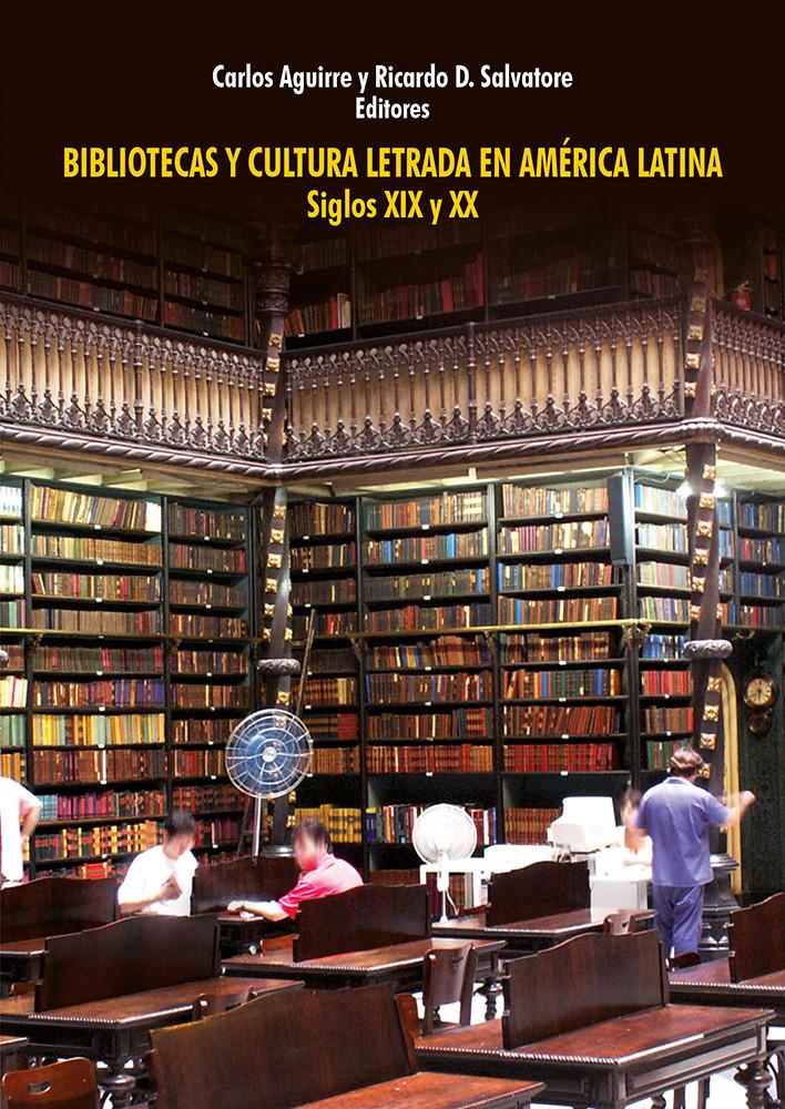 Bibliotecas y cultura letrada en América Latina