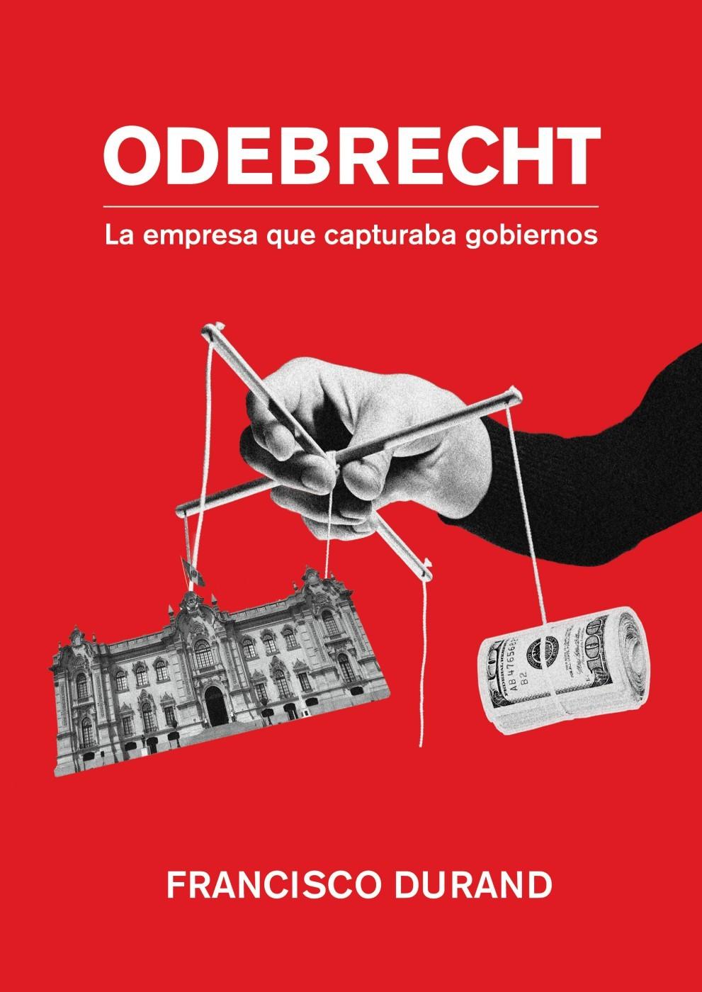 Odebrecht, la empresa que capturaba gobiernos