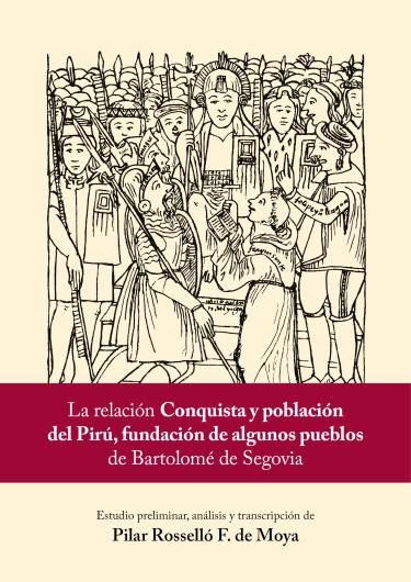 La relación «Conquista y población del Pirú, fundación de algunos pueblos» de Bartolomé de Segovia